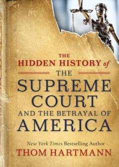 Cover: The Hidden History of the Supreme Court